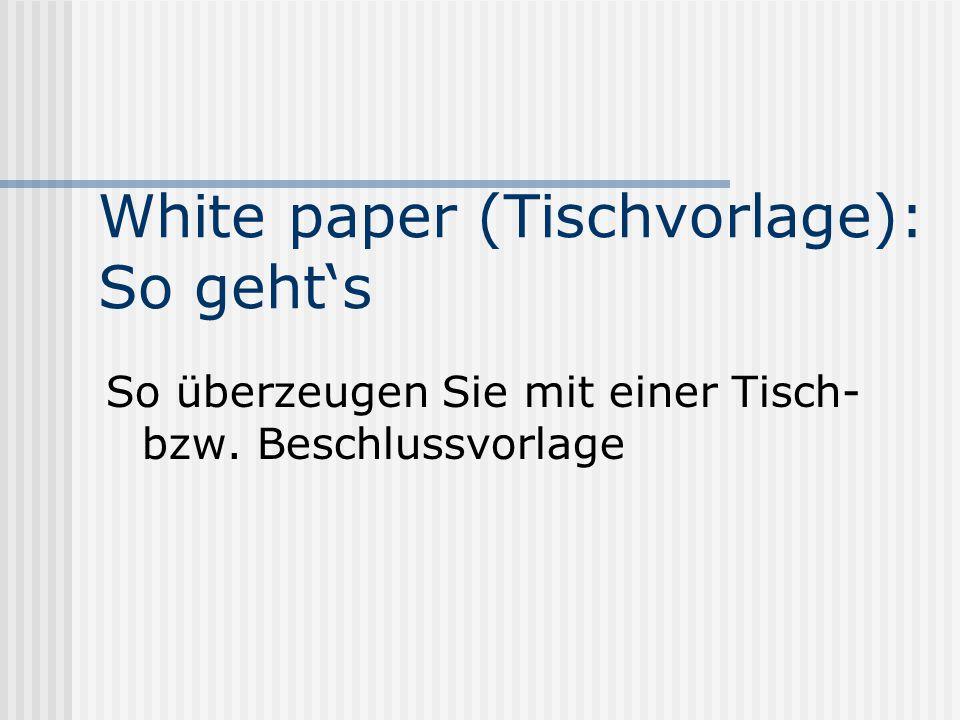 White paper (Tischvorlage): So geht's So überzeugen Sie mit einer Tisch- bzw. Beschlussvorlage