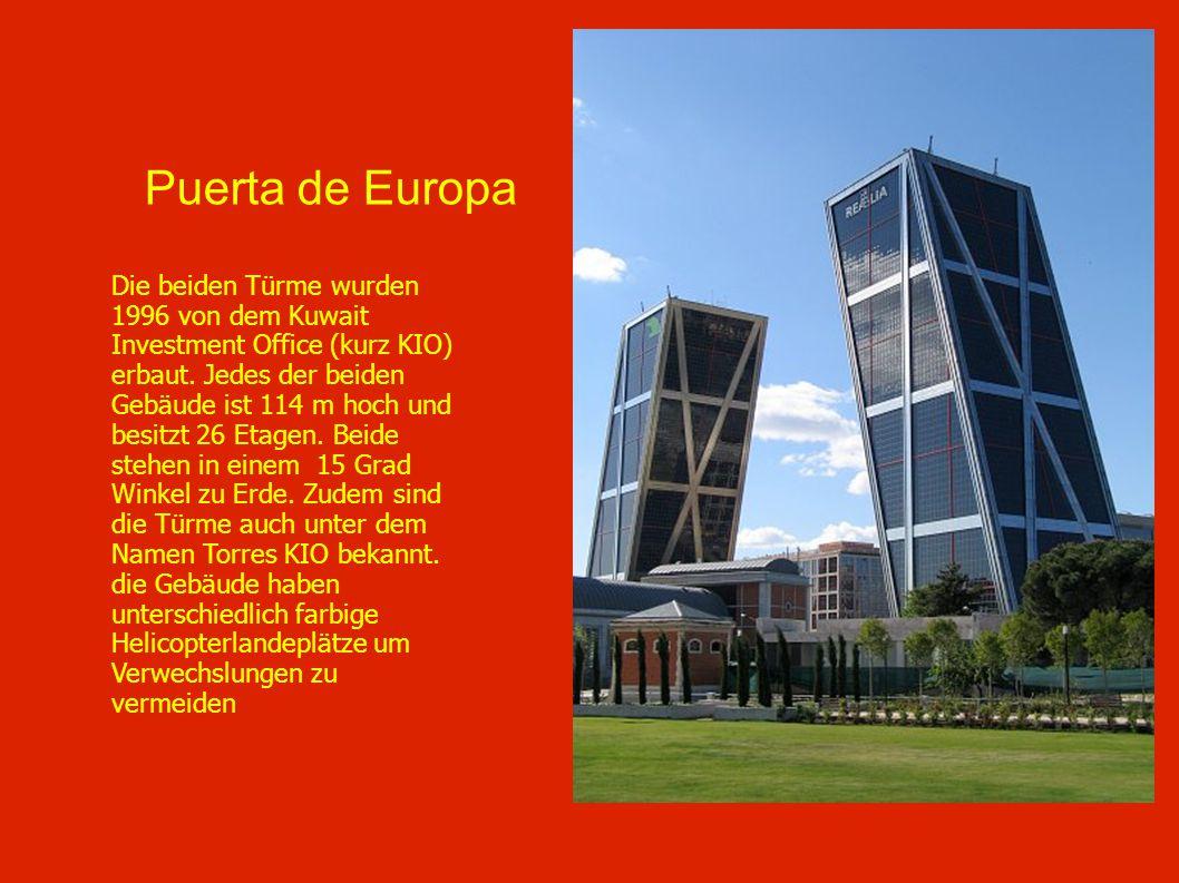 Puerta de Europa Die beiden Türme wurden 1996 von dem Kuwait Investment Office (kurz KIO) erbaut. Jedes der beiden Gebäude ist 114 m hoch und besitzt