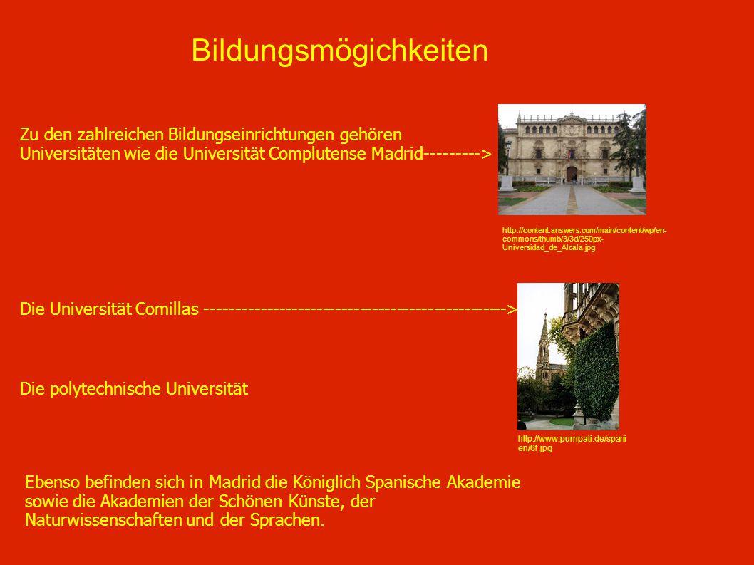 Bildungsmögichkeiten http://www.pumpati.de/spani en/6f.jpg Zu den zahlreichen Bildungseinrichtungen gehören Universitäten wie die Universität Complute