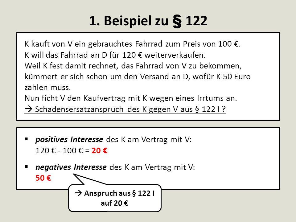 2.Beispiel zu § 122 A kauft von B einen seltenen Oldtimer zum Preis von 70.000 €.