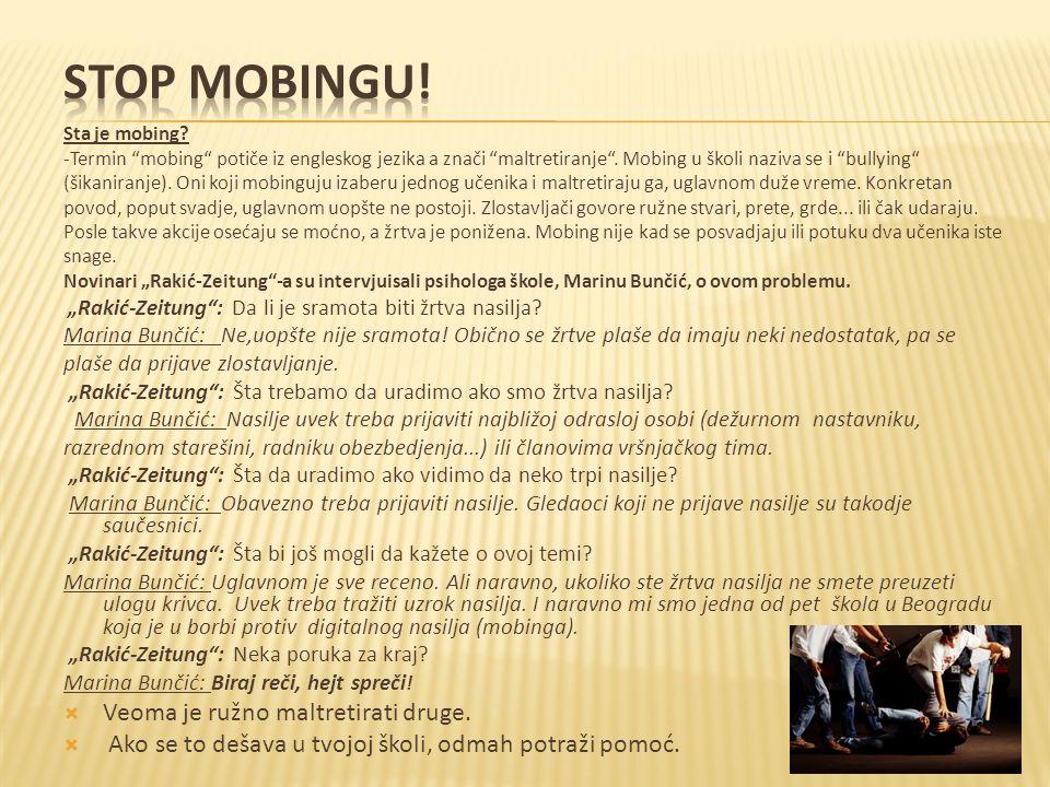 """Sta je mobing? -Termin """"mobing"""" potiče iz engleskog jezika a znači """"maltretiranje"""". Mobing u školi naziva se i """"bullying"""" (šikaniranje). Oni koji mobi"""