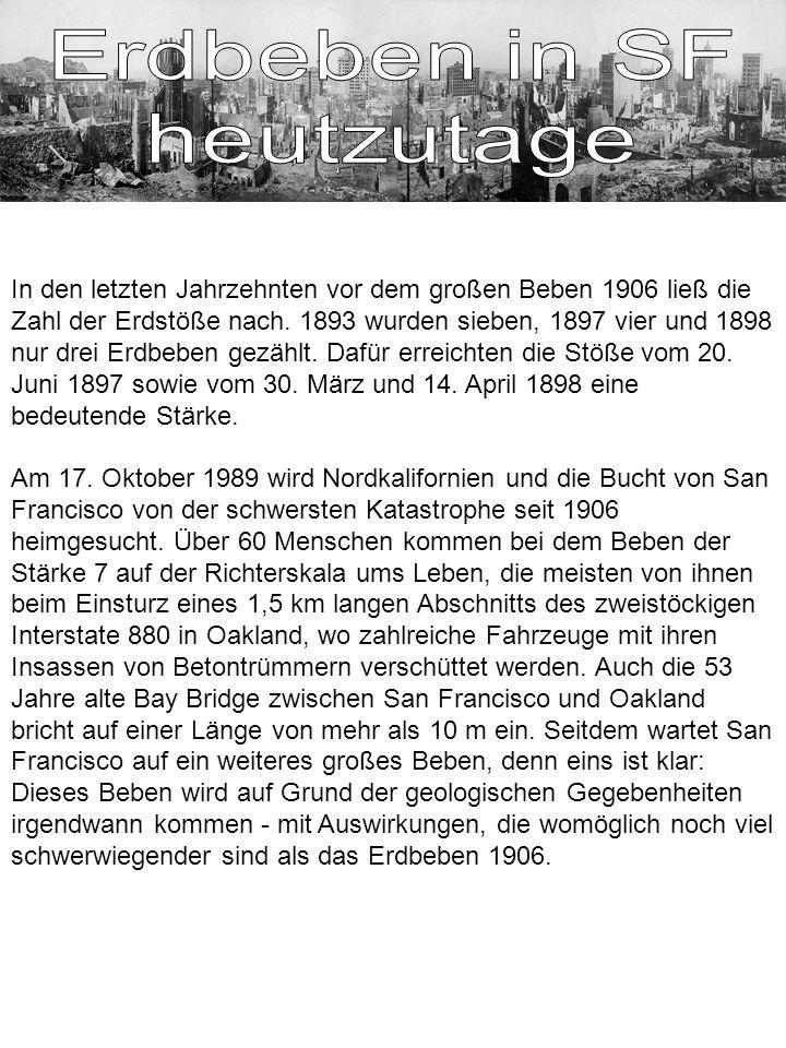 In den letzten Jahrzehnten vor dem großen Beben 1906 ließ die Zahl der Erdstöße nach. 1893 wurden sieben, 1897 vier und 1898 nur drei Erdbeben gezählt