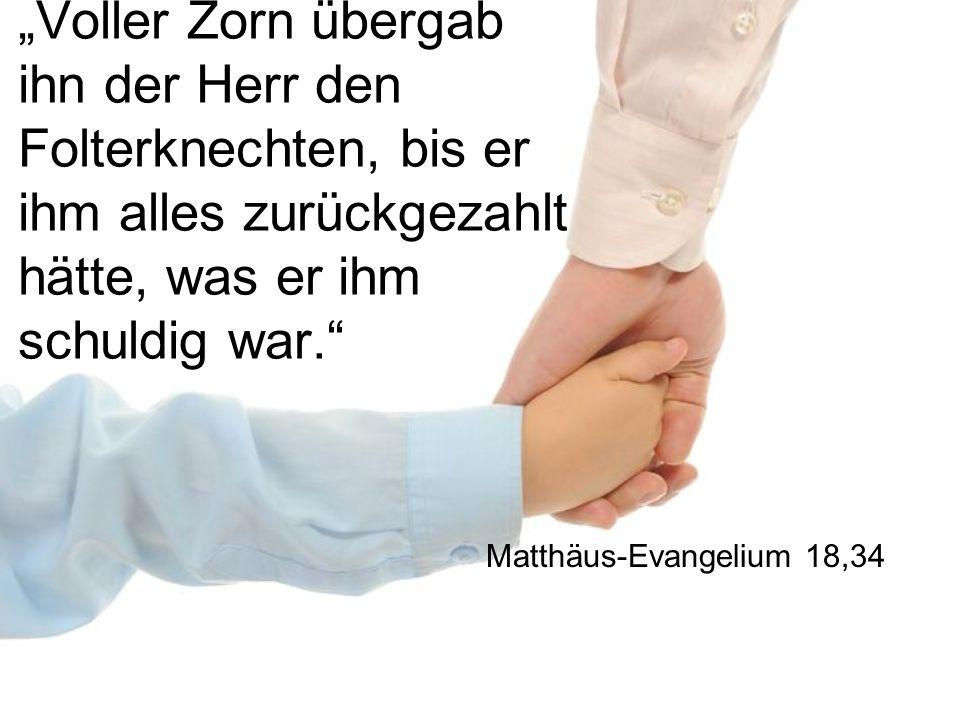 """""""Voller Zorn übergab ihn der Herr den Folterknechten, bis er ihm alles zurückgezahlt hätte, was er ihm schuldig war."""" Matthäus-Evangelium 18,34"""