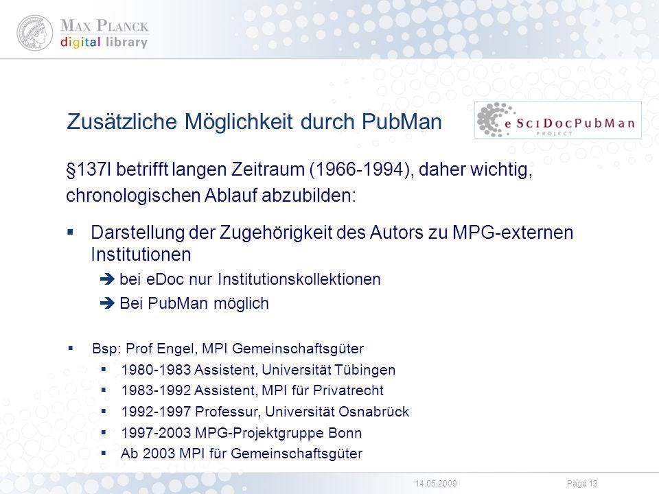 14.05.2009Page 13 Zusätzliche Möglichkeit durch PubMan §137l betrifft langen Zeitraum (1966-1994), daher wichtig, chronologischen Ablauf abzubilden: 