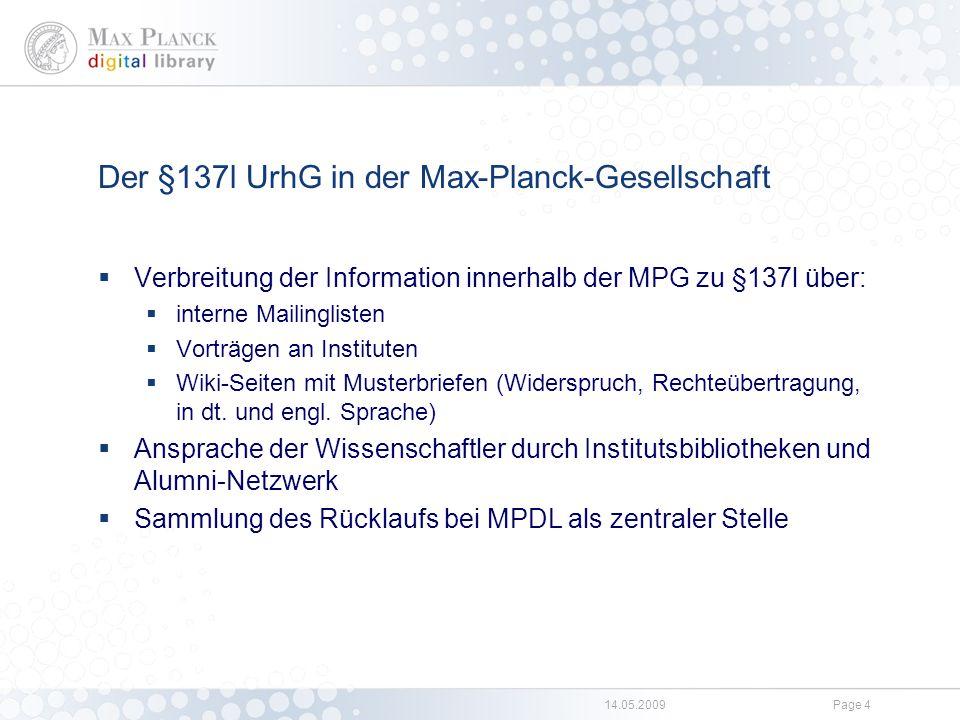14.05.2009Page 4 Der §137l UrhG in der Max-Planck-Gesellschaft  Verbreitung der Information innerhalb der MPG zu §137l über:  interne Mailinglisten