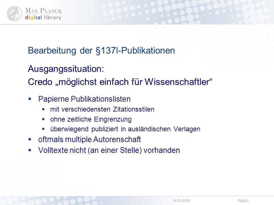 """14.05.2009Page 8 Bearbeitung der §137l-Publikationen Ausgangssituation: Credo """"möglichst einfach für Wissenschaftler""""  Papierne Publikationslisten """
