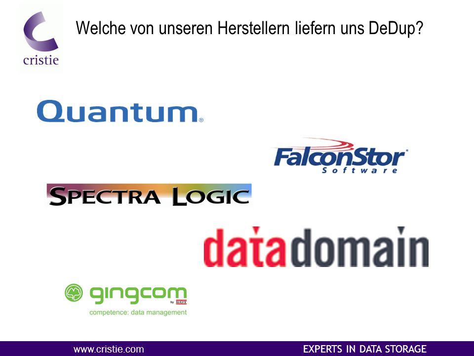 www.cristie.com EXPERTS IN DATA STORAGE Welche von unseren Herstellern liefern uns DeDup