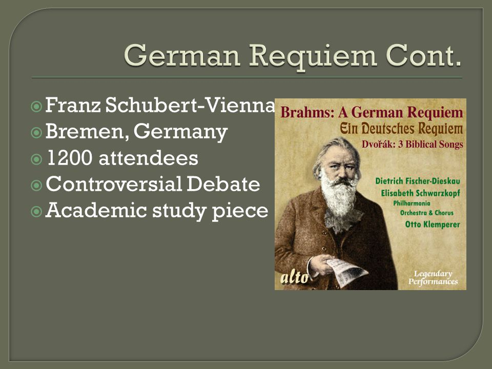  Franz Schubert-Vienna  Bremen, Germany  1200 attendees  Controversial Debate  Academic study piece