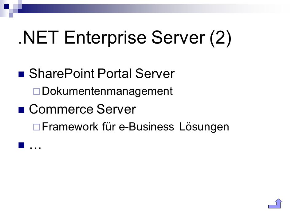 .NET Enterprise Server (2) SharePoint Portal Server  Dokumentenmanagement Commerce Server  Framework für e-Business Lösungen …
