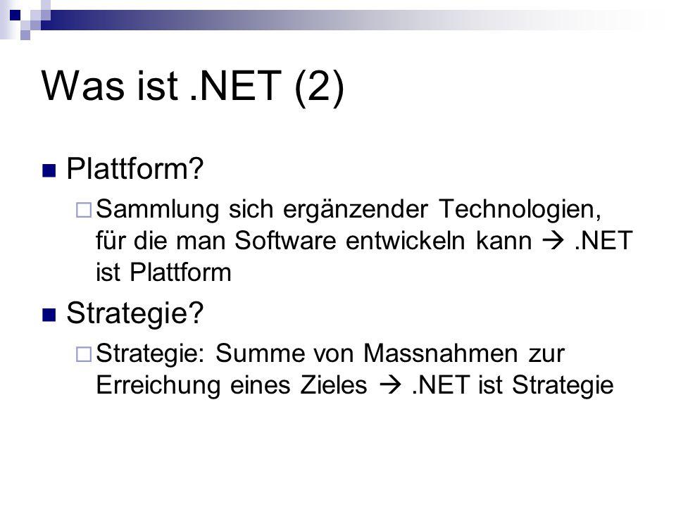 Was ist.NET (2) Plattform.