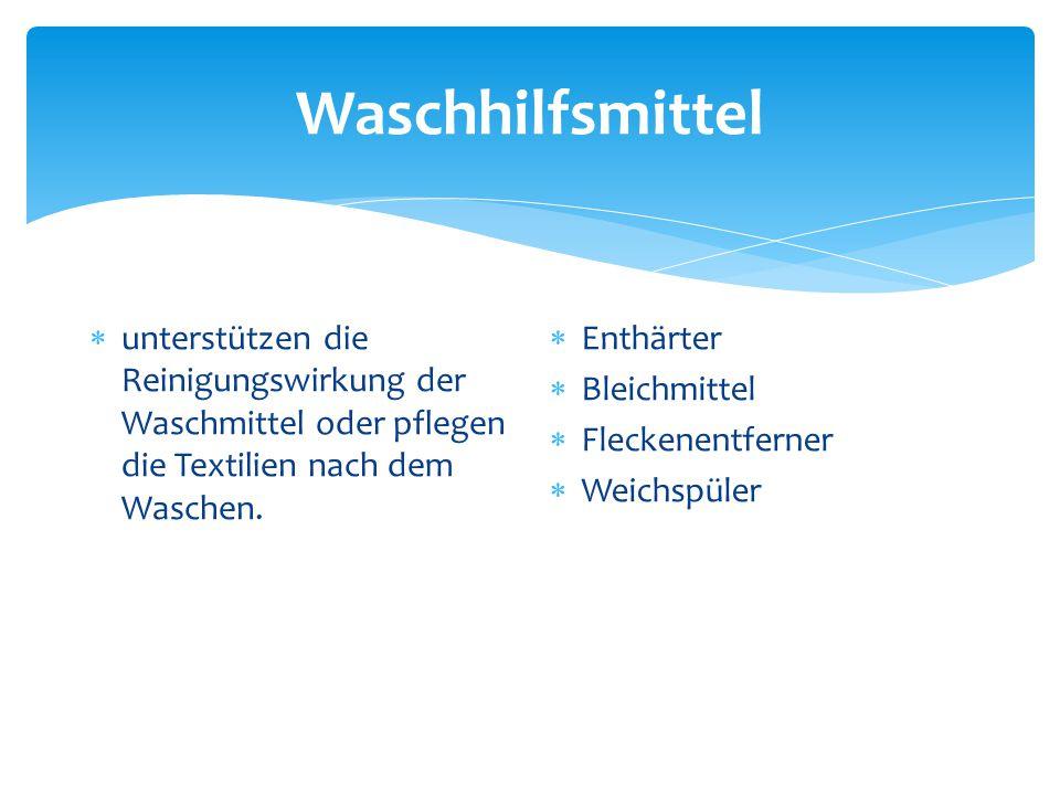 Waschhilfsmittel  unterstützen die Reinigungswirkung der Waschmittel oder pflegen die Textilien nach dem Waschen.