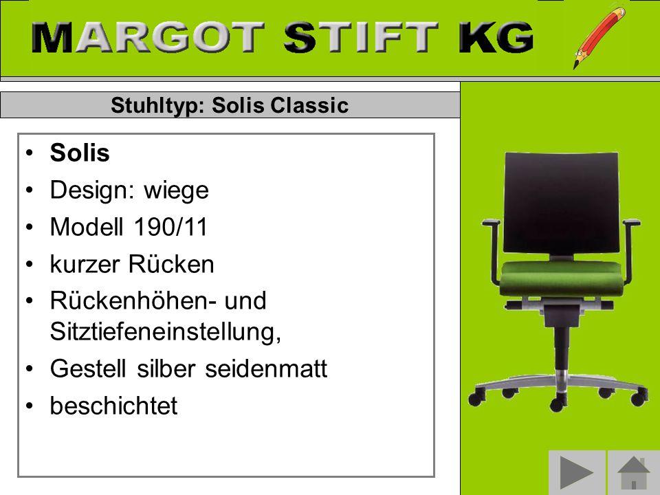 Stuhltyp: Solis Classic Solis Design: wiege Modell 190/11 kurzer Rücken Rückenhöhen- und Sitztiefeneinstellung, Gestell silber seidenmatt beschichtet