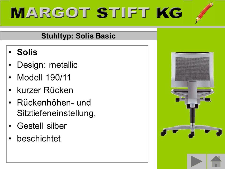 Stuhltyp: Solis Basic Solis Design: metallic Modell 190/11 kurzer Rücken Rückenhöhen- und Sitztiefeneinstellung, Gestell silber beschichtet