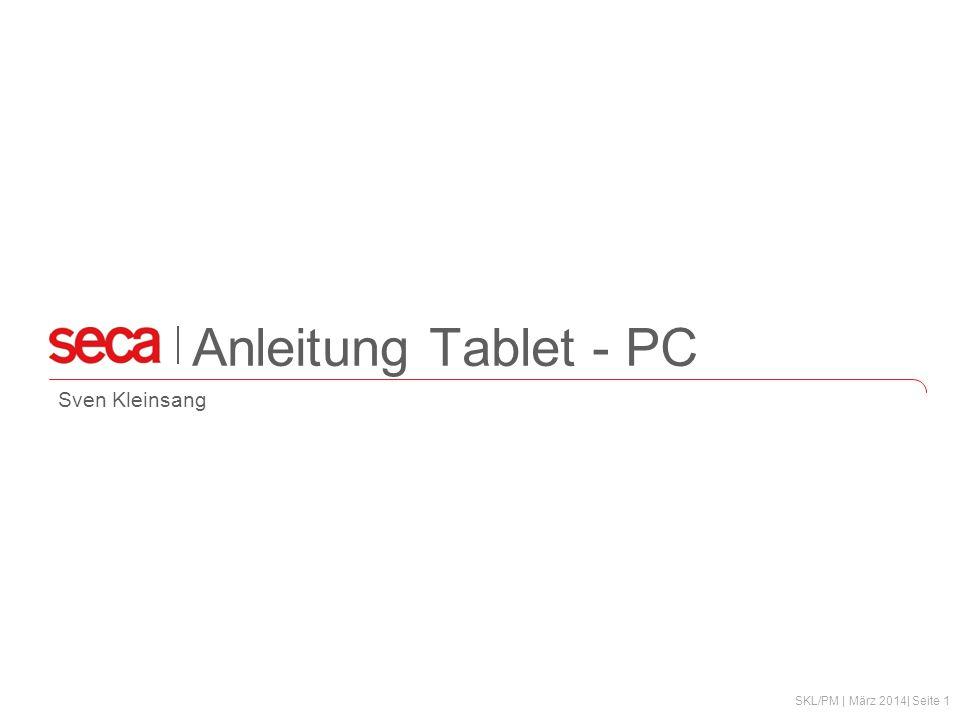 SKL/PM | März 2014| Seite 1 Anleitung Tablet - PC Sven Kleinsang