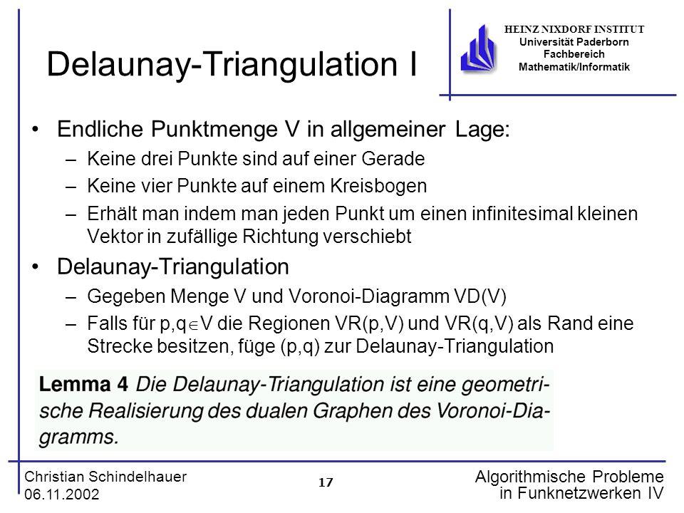 17 Christian Schindelhauer 06.11.2002 HEINZ NIXDORF INSTITUT Universität Paderborn Fachbereich Mathematik/Informatik Algorithmische Probleme in Funkne
