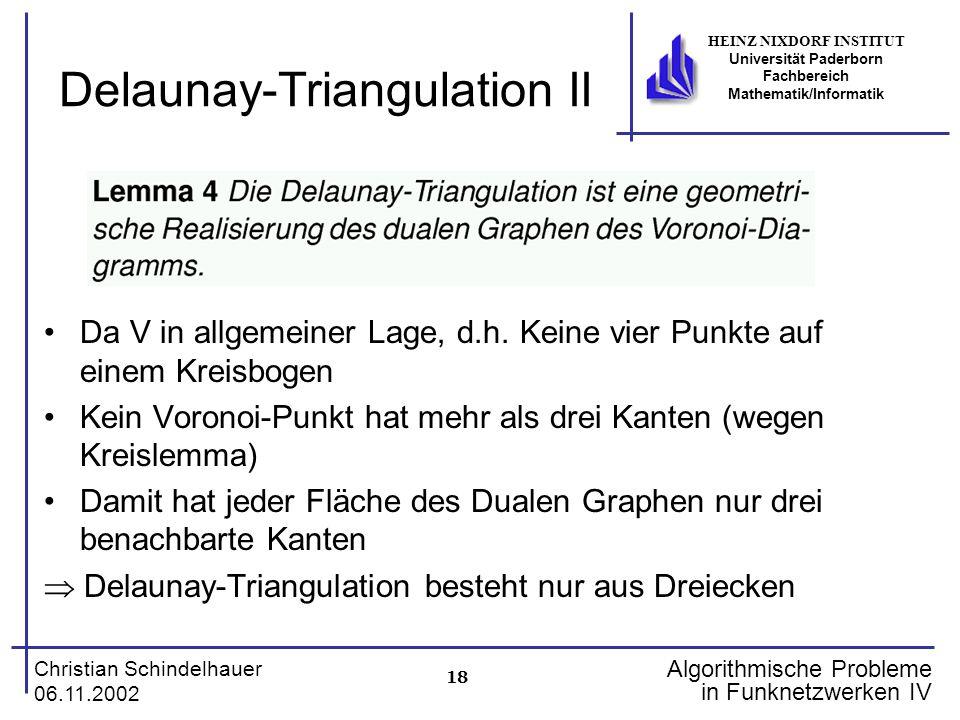18 Christian Schindelhauer 06.11.2002 HEINZ NIXDORF INSTITUT Universität Paderborn Fachbereich Mathematik/Informatik Algorithmische Probleme in Funkne