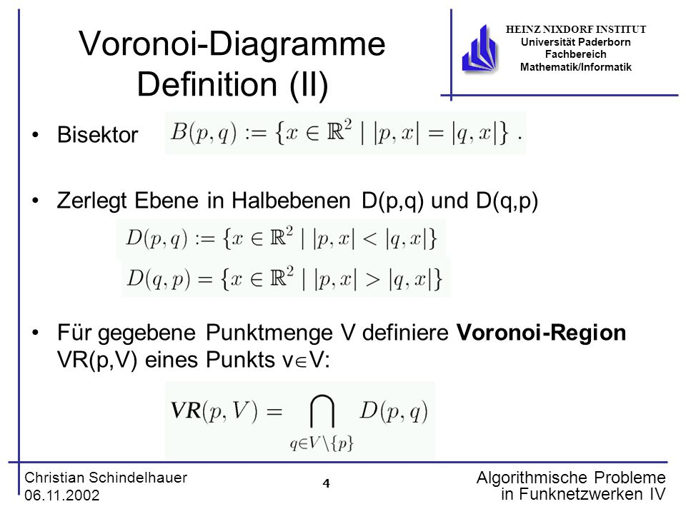 4 Christian Schindelhauer 06.11.2002 HEINZ NIXDORF INSTITUT Universität Paderborn Fachbereich Mathematik/Informatik Algorithmische Probleme in Funknet