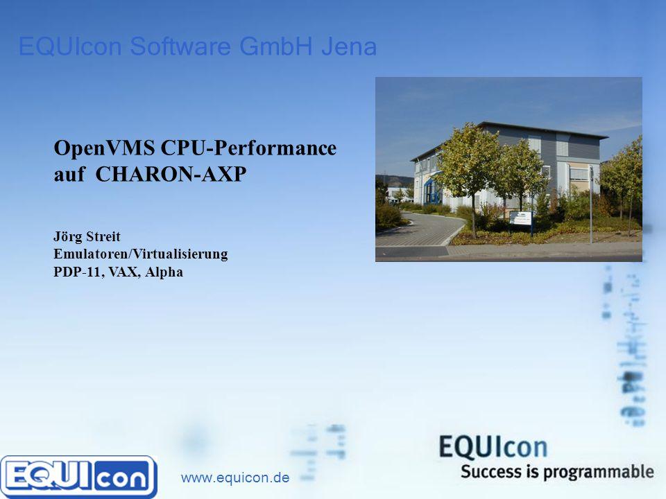 www.equicon.de OpenVMS CPU-Performance auf CHARON-AXP Welches Niveau ist gegenüber der Originalhardware erreicht.