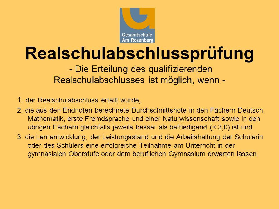 Realschulabschlussprüfung - Die Erteilung des qualifizierenden Realschulabschlusses ist möglich, wenn - 1.