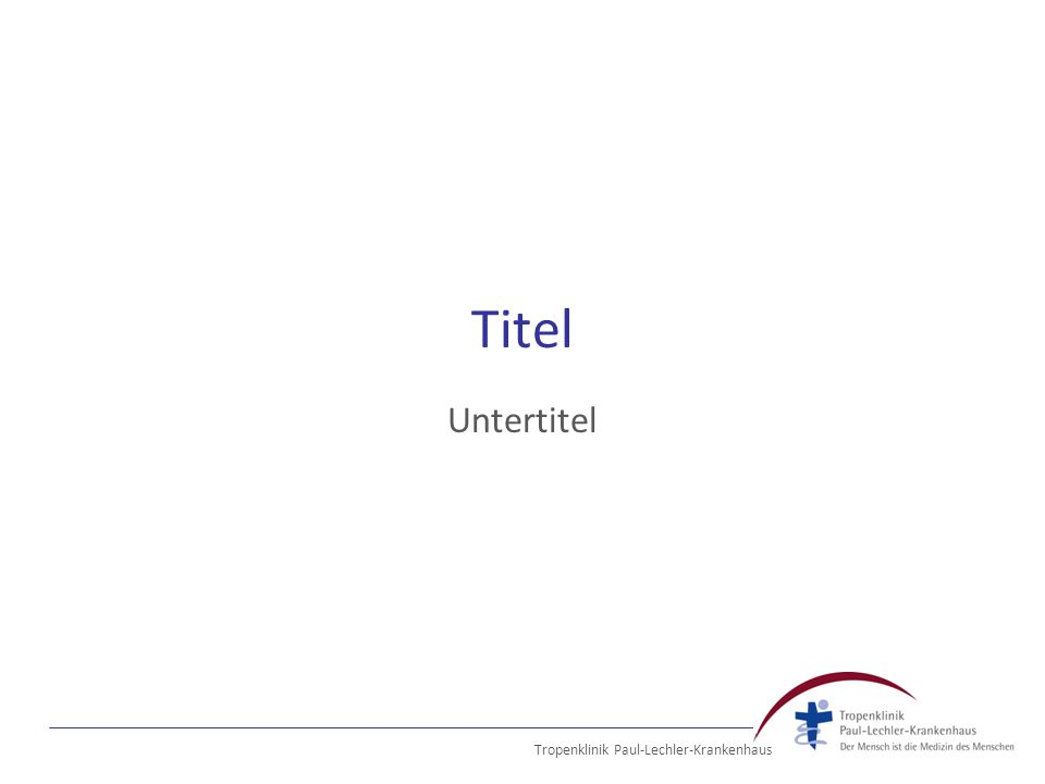 Tropenklinik Paul-Lechler-Krankenhaus Titel Untertitel