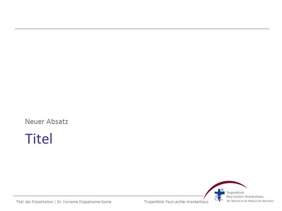 Tropenklinik Paul-Lechler-Krankenhaus Titel Neuer Absatz Titel der Präsentation | Dr.