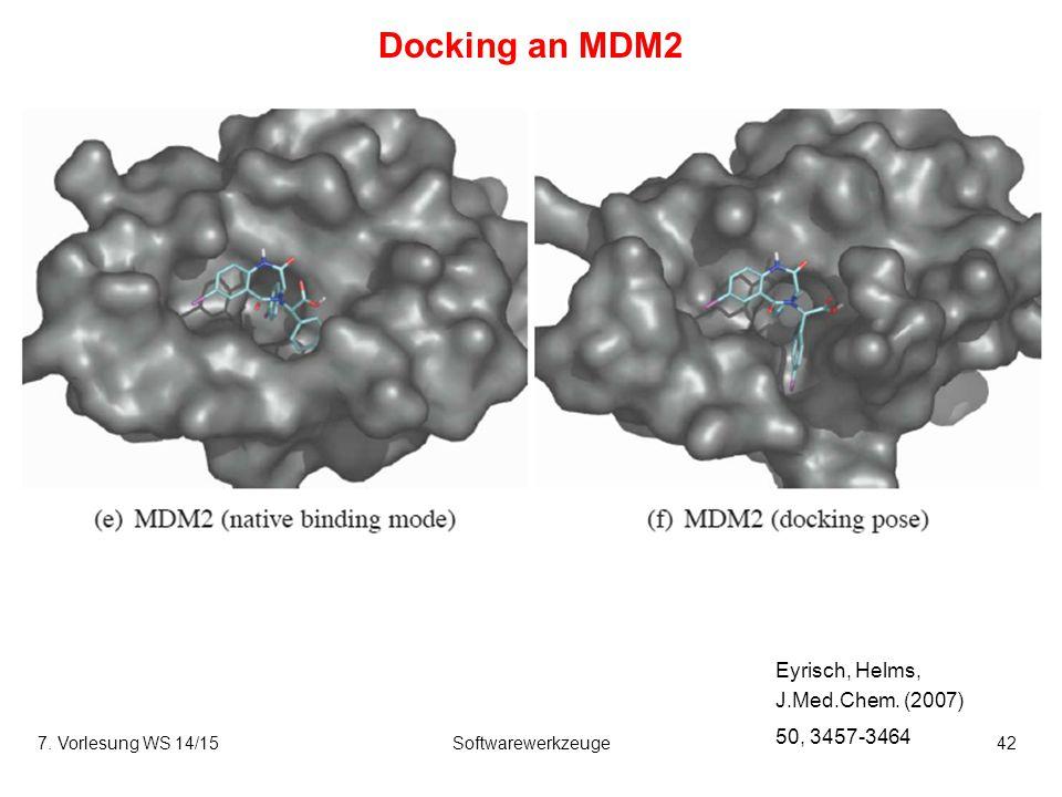 7. Vorlesung WS 14/15Softwarewerkzeuge42 Docking an MDM2 Eyrisch, Helms, J.Med.Chem. (2007) 50, 3457-3464