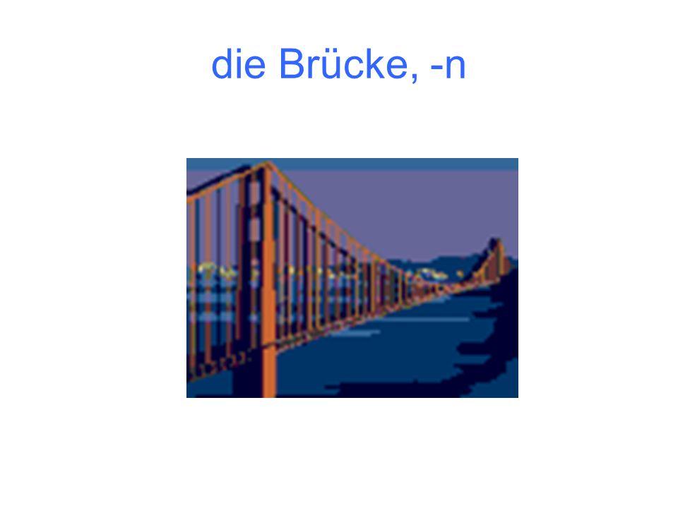 die Brücke, -n