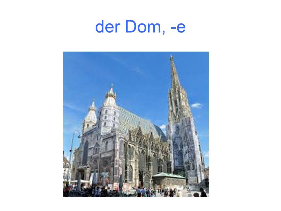 der Dom, -e
