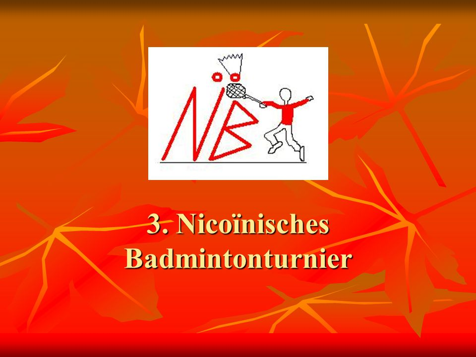 3. Nicoïnisches Badmintonturnier