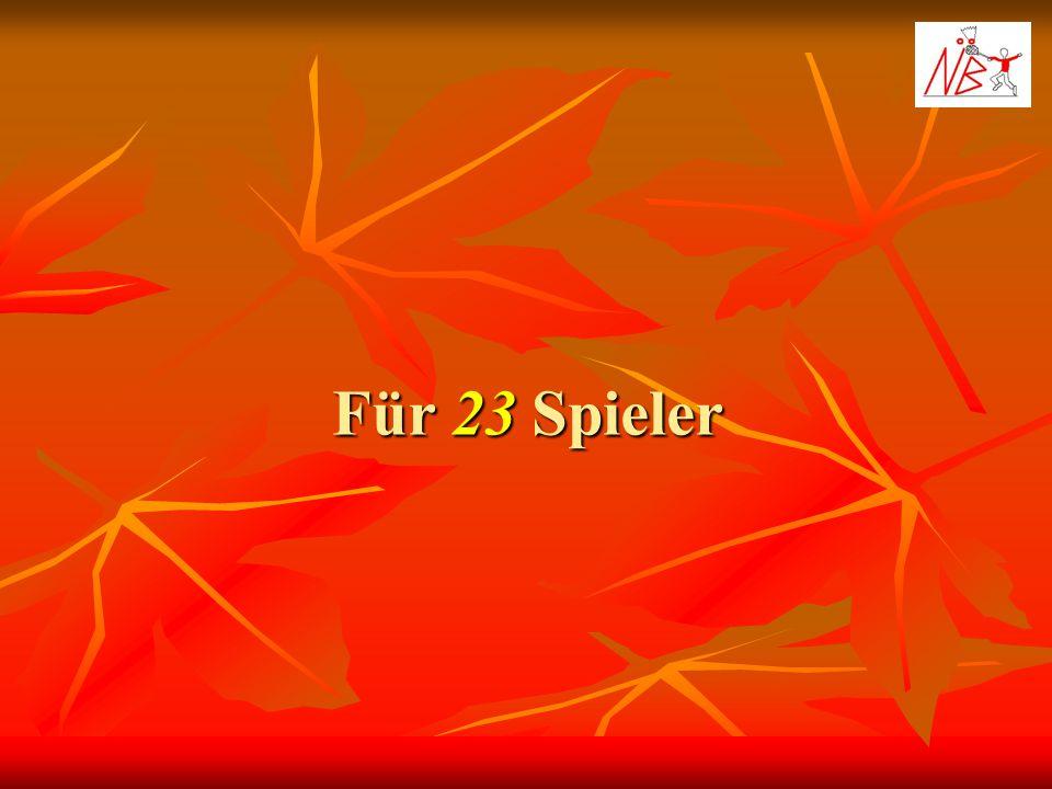 Für 23 Spieler