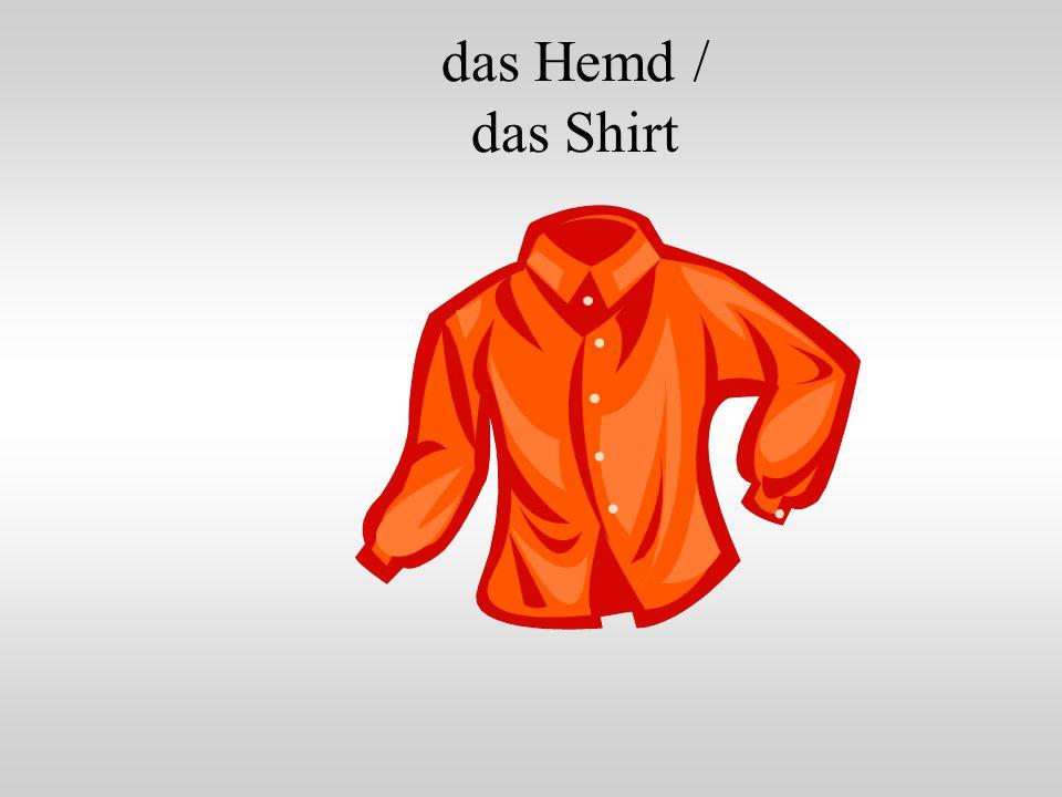 das Hemd / das Shirt