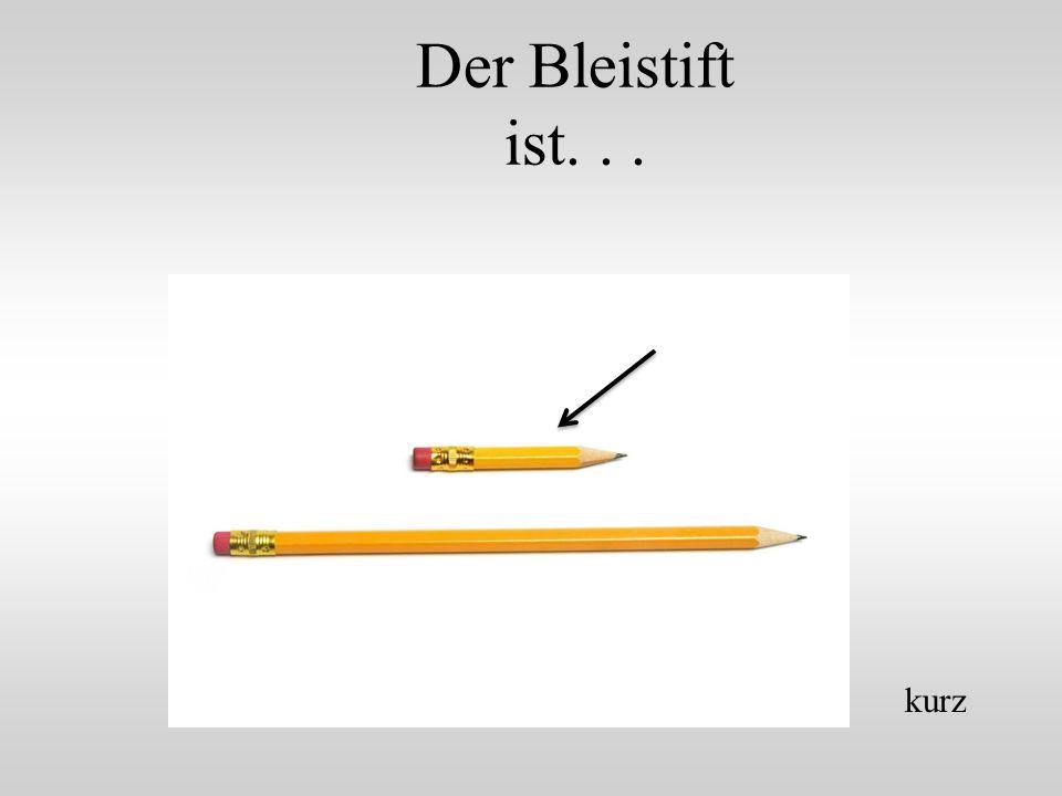 Der Bleistift ist... kurz