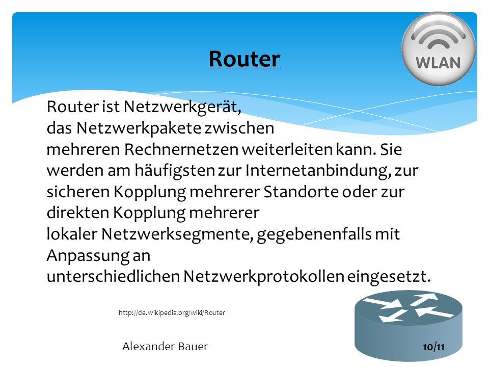 Router ist Netzwerkgerät, das Netzwerkpakete zwischen mehreren Rechnernetzen weiterleiten kann. Sie werden am häufigsten zur Internetanbindung, zur si