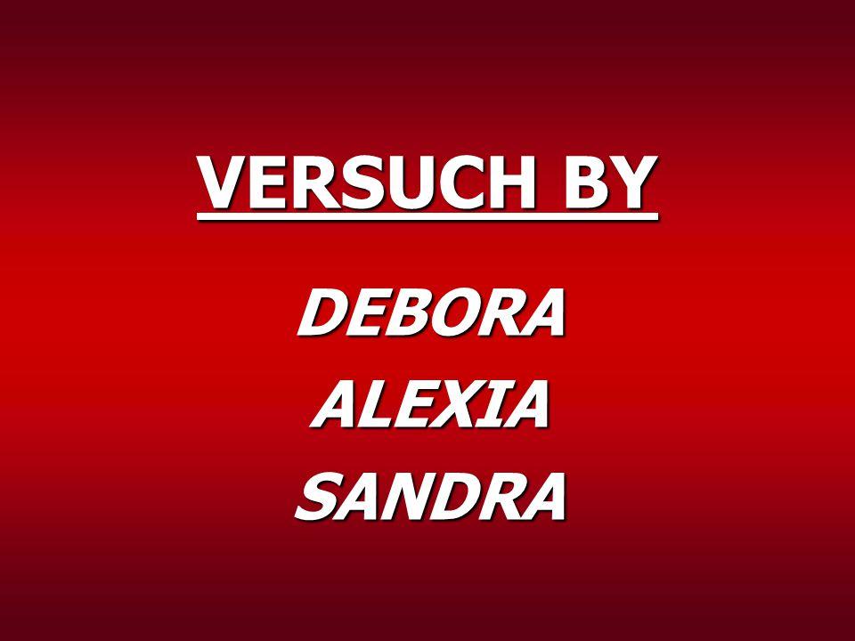 VERSUCH BY DEBORA ALEXIA SANDRA