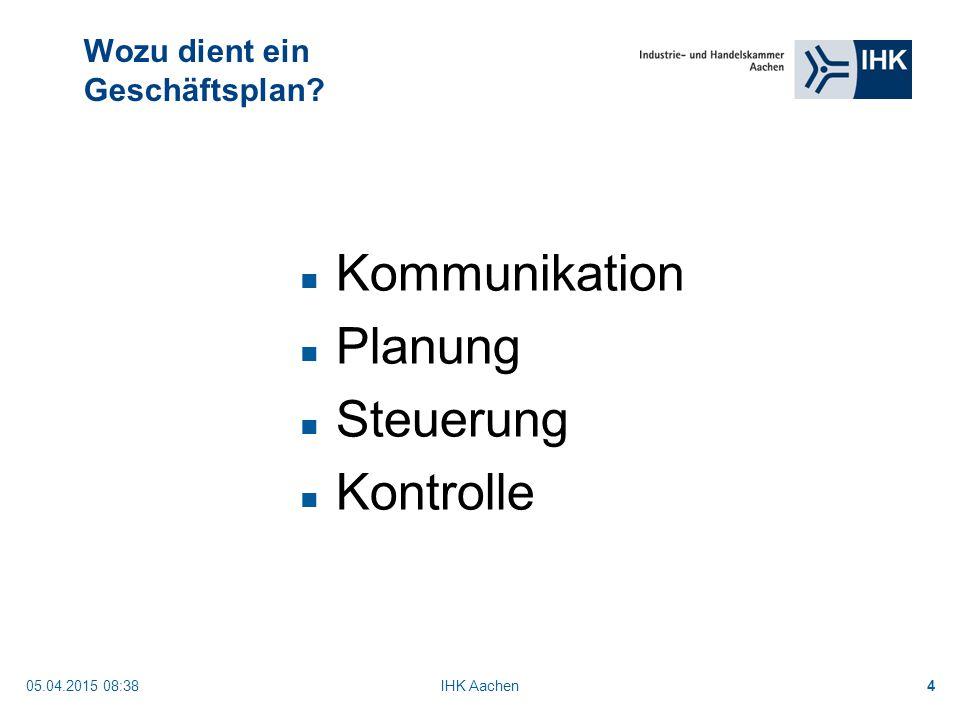 """05.04.2015 08:40IHK Aachen35 Verkaufe dich selbst Der Business-Plan ist ein Dokument, mit dem du dich selber, dein Team, deine Firma und dein Produkt """"verkaufst , mit dem Ziel, eine Verabredung mit einem möglichen Investor zu bekommen."""