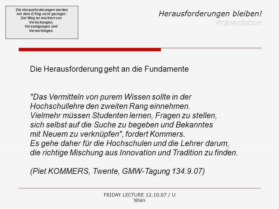 FRIDAY LECTURE 12.10.07 / U Wien Herausforderungen bleiben.