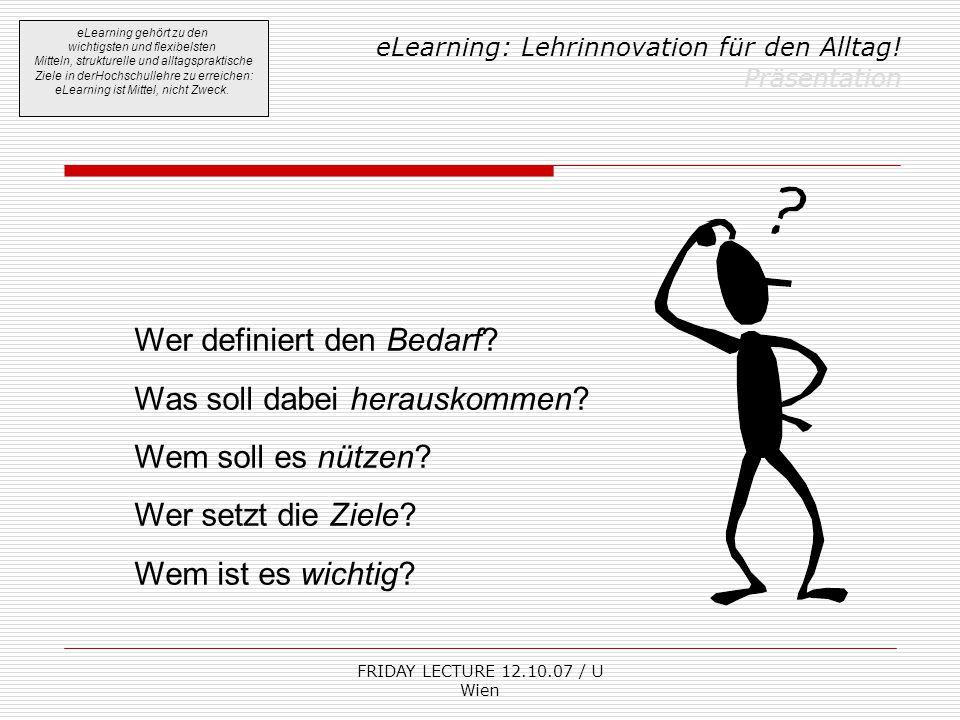 FRIDAY LECTURE 12.10.07 / U Wien Vielen Dank für Ihr Interesse!