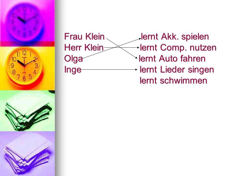 Frau Klein lernt Akk. spielen Herr Klein lernt Comp.