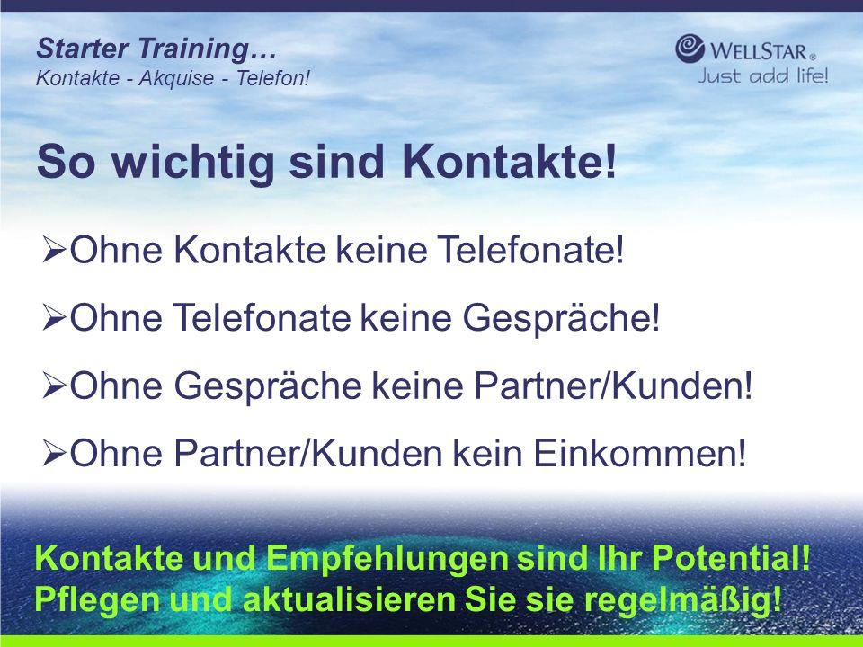 WellStarWellStar Starter Training… Kontakte - Akquise - Telefon! So wichtig sind Kontakte!  Ohne Kontakte keine Telefonate!  Ohne Telefonate keine G