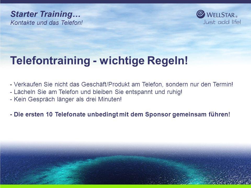 WellStarWellStar Starter Training… Kontakte und das Telefon! Telefontraining - wichtige Regeln! - Verkaufen Sie nicht das Geschäft/Produkt am Telefon,