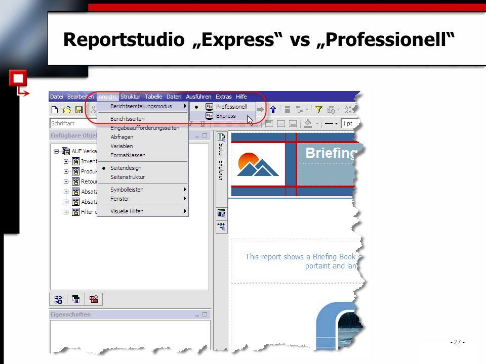 """. - 27 - Reportstudio """"Express vs """"Professionell"""