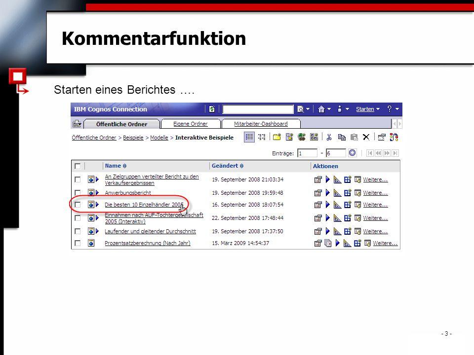 . - 3 - Kommentarfunktion Starten eines Berichtes ….