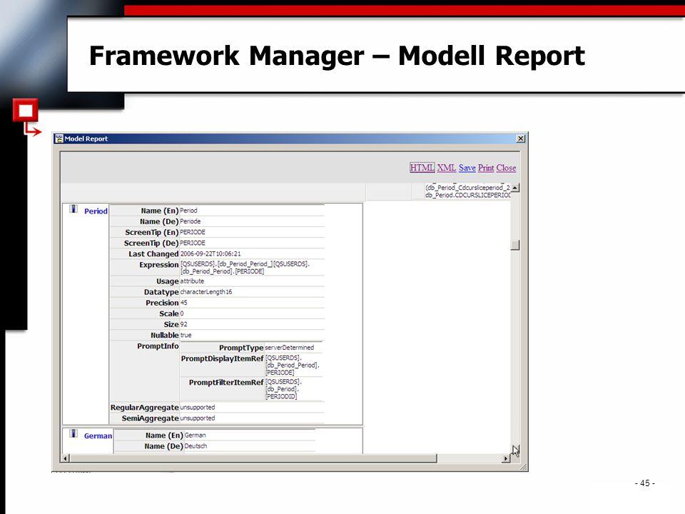 . - 45 - Framework Manager – Modell Report