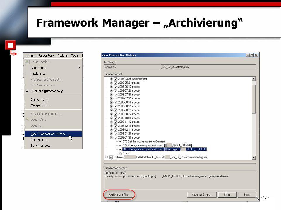 ". - 46 - Framework Manager – ""Archivierung"