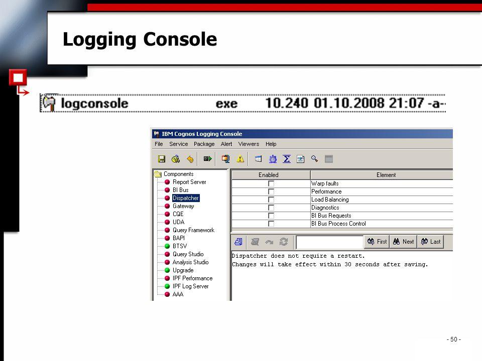 . - 50 - Logging Console