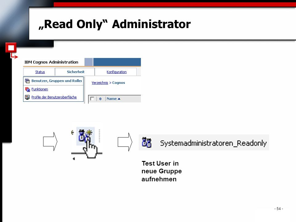 ". - 54 - ""Read Only"" Administrator Test User in neue Gruppe aufnehmen"