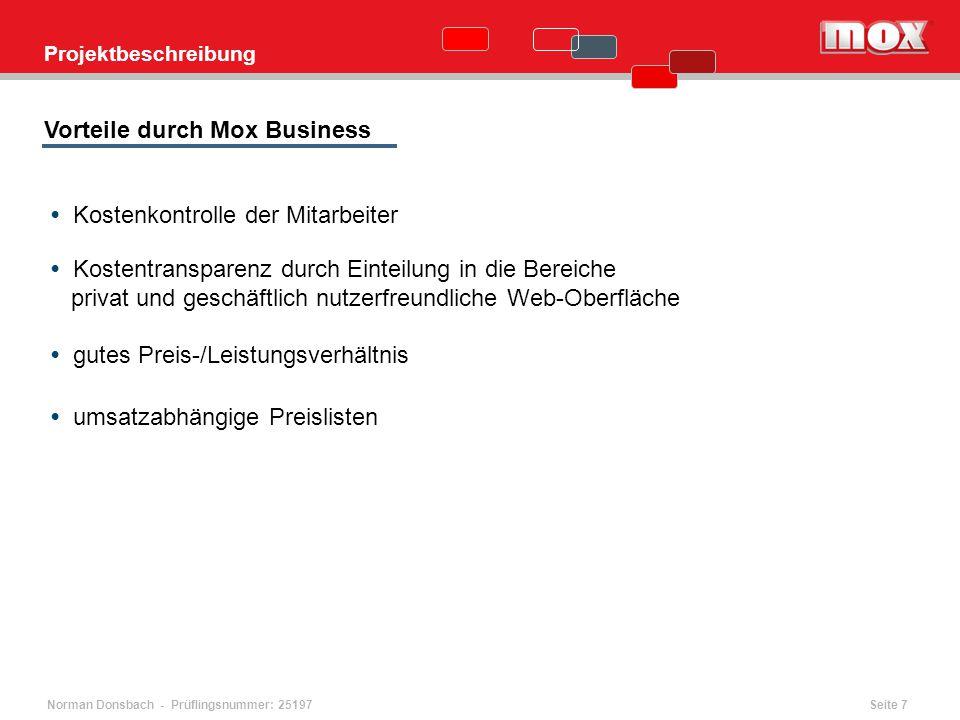 Norman Donsbach - Prüflingsnummer: 25197 Projektbeschreibung Kostenkontrolle der Mitarbeiter Kostentransparenz durch Einteilung in die Bereiche privat