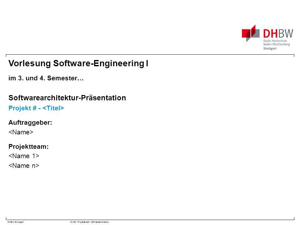 DHBW-Stuttgart/SWE1 Projektarbeit - Softwarearchitektur Vorlesung Software-Engineering I im 3. und 4. Semester… Softwarearchitektur-Präsentation Proje
