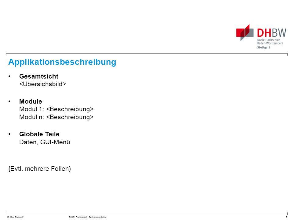 DHBW-Stuttgart/SWE1 Projektarbeit - Softwarearchitektur Applikationsbeschreibung Gesamtsicht Module Modul 1: Modul n: Globale Teile Daten, GUI-Menü {E