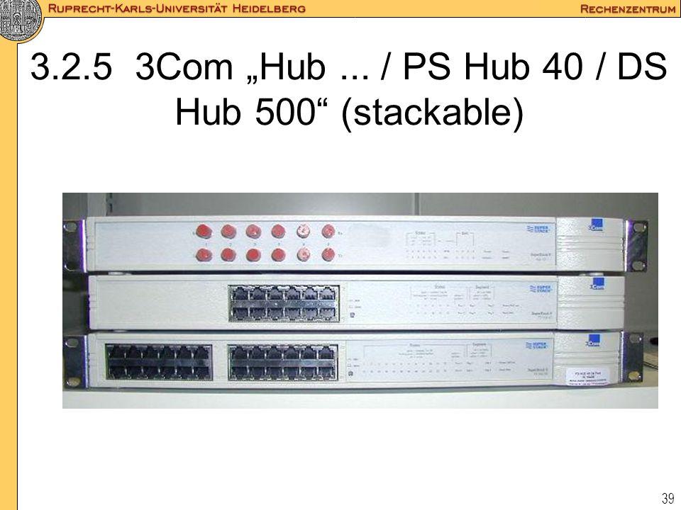 """39 3.2.5 3Com """"Hub... / PS Hub 40 / DS Hub 500"""" (stackable)"""